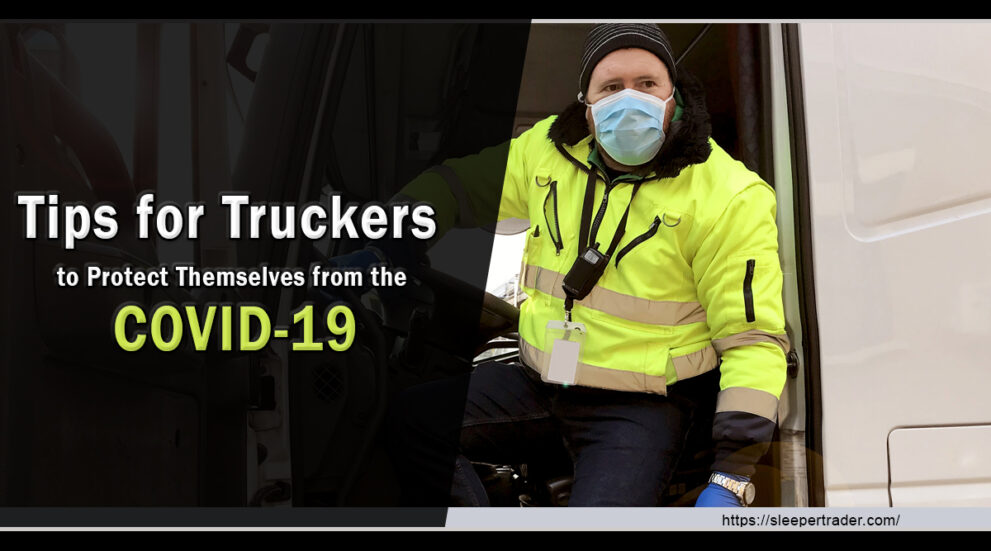 Tips for Truckers to Protect Themselves from the COVID-19