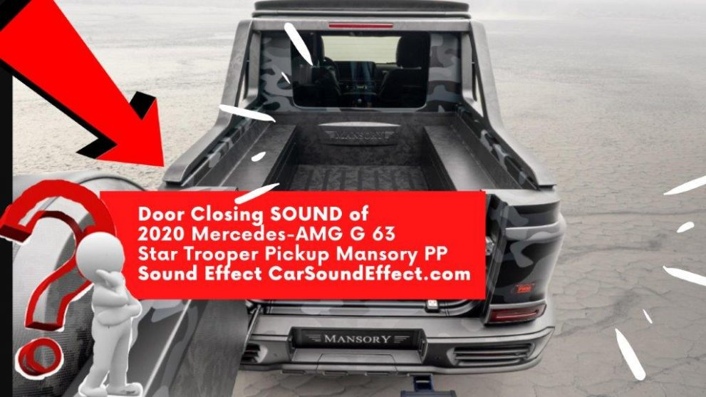 DOOR-CLOSE-SOUND-2020-Mercedes-AMG-G-63-Star-Trooper-Pickup-Mansory-PP-Images-carsoundeffect.com